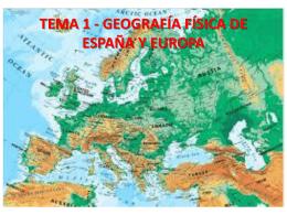 tema 1 - geografía física de españa y europa
