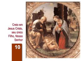 Creo en Jesucristo, su único Hijo, nuestro Señor