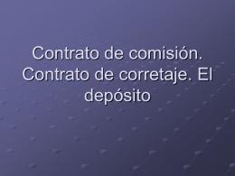Contrato de comisión. Contrato de corretaje. El depósito