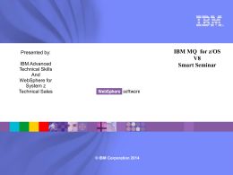 IBM MQ for z/OS V8 Smart Seminar